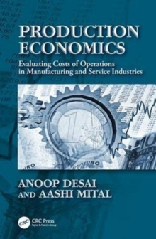 Production Economics : Evaluating Costs of Operations in Manufacturing and Service Industries, Hardback Book