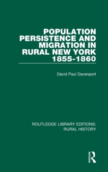 Population Persistence and Migration in Rural New York, 1855-1860, Hardback Book