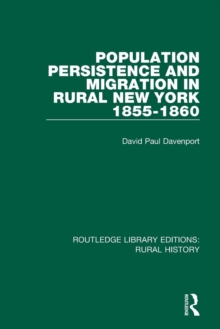 Population Persistence and Migration in Rural New York, 1855-1860, Paperback / softback Book