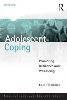 Adolescent Coping : Promoting Resilience and Well-Being, Paperback / softback Book