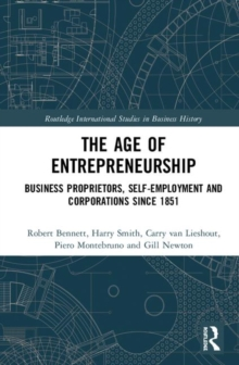 The Age of Entrepreneurship : Business Proprietors, Self-employment and Corporations Since 1851, Hardback Book