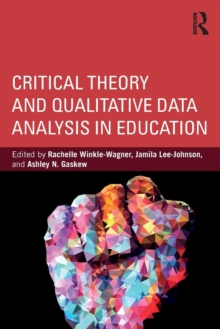Critical Theory and Qualitative Data Analysis in Education, Paperback / softback Book
