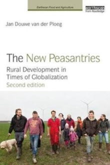The New Peasantries : Rural Development in Times of Globalization, Paperback / softback Book