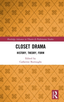 Closet Drama : History, Theory, Form, Hardback Book