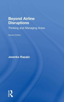 Beyond Airline Disruptions : Thinking and Managing Anew, Hardback Book