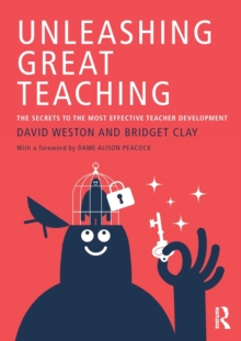Unleashing Great Teaching : The Secrets to the Most Effective Teacher Development, Paperback / softback Book