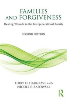 Families and Forgiveness : Healing Wounds in the Intergenerational Family, Paperback / softback Book