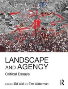 Landscape and Agency : Critical Essays, Paperback / softback Book