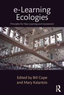 e-Learning Ecologies : Principles for New Learning and Assessment, Paperback / softback Book