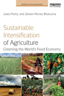 Sustainable Intensification of Agriculture : Greening the World's Food Economy, Paperback / softback Book