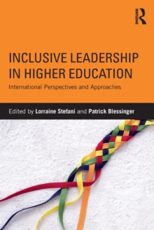 Inclusive Leadership in Higher Education : International Perspectives and Approaches, Paperback / softback Book