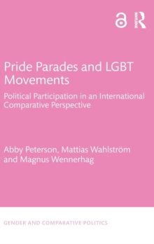 Pride Parades and LGBT Movements : Political Participation in an International Comparative Perspective, Hardback Book