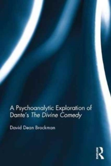 A Psychoanalytic Exploration of Dante's The Divine Comedy, Hardback Book