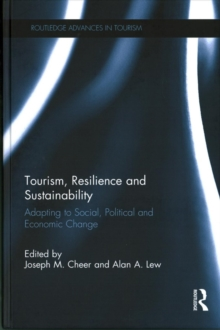 Tourism, Resilience and Sustainability : Adapting to Social, Political and Economic Change