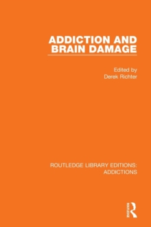 Addiction and Brain Damage, Paperback / softback Book