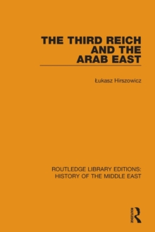 The Third Reich and the Arab East, Paperback Book
