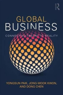 Global Business : Connecting Theory to Reality, Paperback / softback Book
