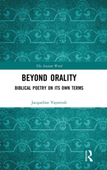 Beyond Orality : Biblical Poetry on its Own Terms, Hardback Book