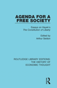 Agenda for a Free Society : Essays on Hayek's The Constitution of Liberty, Paperback / softback Book