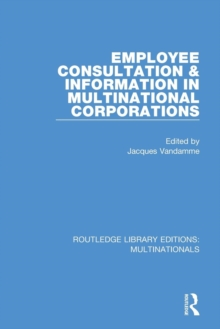 Employee Consultation and Information in Multinational Corporations, Paperback / softback Book