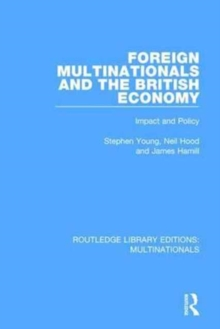 Foreign Multinationals and the British Economy : Impact and Policy, Hardback Book