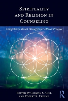 Spirituality and Religion in Counseling : Competency-Based Strategies for Ethical Practice, Paperback / softback Book