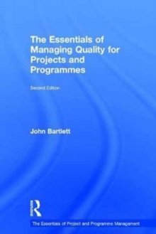 The Essentials of Managing Quality for Projects and Programmes, Paperback / softback Book