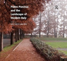Pietro Porcinai and the Landscape of Modern Italy, Paperback / softback Book