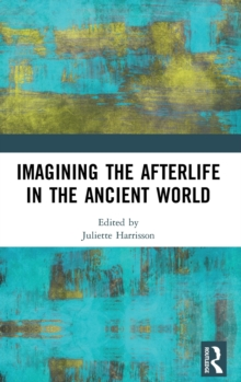 Imagining the Afterlife in the Ancient World, Hardback Book