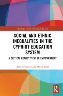 Social and Ethnic Inequalities in the Cypriot Education System : A Critical Realist View on Empowerment, Hardback Book