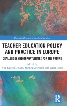Teacher Education Policy and Practice in Europe : Challenges and Opportunities for the Future, Hardback Book