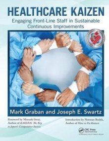 Healthcare Kaizen : Engaging Front-Line Staff in Sustainable Continuous Improvements, Hardback Book