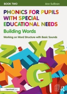 Phonics for Pupils with Special Educational Needs Book 2: Building Words : Working on Word Structure with Basic Sounds, Paperback / softback Book