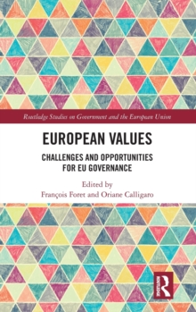 European Values : Challenges and Opportunities for EU Governance, Hardback Book