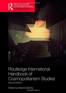 Routledge International Handbook of Cosmopolitanism Studies : 2nd edition, Hardback Book