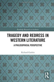 Tragedy and Redress in Western Literature : A Philosophical Perspective, Hardback Book