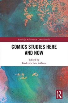 Comics Studies Here and Now, Hardback Book