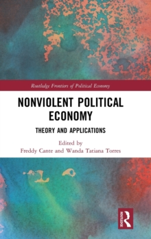 Nonviolent Political Economy : Theory and Applications, Hardback Book
