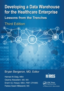 Developing a Data Warehouse for the Healthcare Enterprise : Lessons from the Trenches, Third Edition, Paperback Book