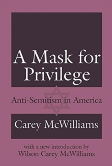 A Mask for Privilege : Anti-semitism in America, Hardback Book