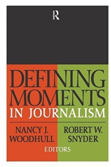 Defining Moments in Journalism, Hardback Book