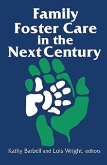 Family Foster Care in the Next Century, Hardback Book