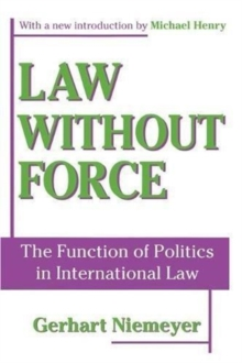 Law without Force : The Function of Politics in International Law, Hardback Book