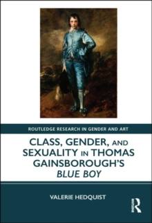 Class, Gender, and Sexuality in Thomas Gainsborough's Blue Boy, Hardback Book