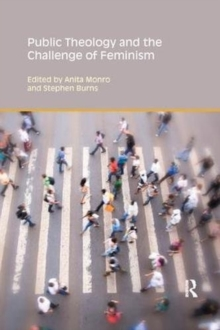 Public Theology and the Challenge of Feminism, Paperback / softback Book
