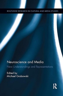 Neuroscience and Media : New Understandings and Representations, Paperback / softback Book