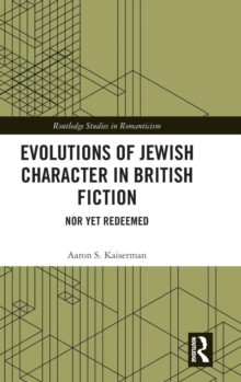 Evolutions of Jewish Character in British Fiction : Nor Yet Redeemed, Hardback Book