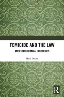 Femicide and the Law : American Criminal Doctrines, Hardback Book