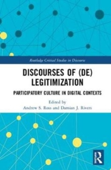 Discourses of (De)Legitimization : Participatory Culture in Digital Contexts, Hardback Book