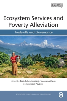 Ecosystem Services and Poverty Alleviation (OPEN ACCESS) : Trade-offs and Governance, Paperback / softback Book